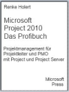 Das Profibuch - MS Project 2010 und Project Server 2010